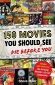 150 Movies You Should See Before You Die