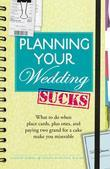 Planning Your Wedding Sucks