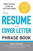 Nancy Schuman - The Resume and Cover Letter Phrase Book: What to Write to Get the Job That's Right