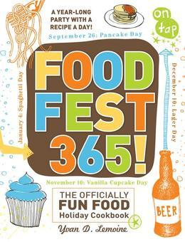 FoodFest 365!: The Officially Fun Food Holiday Cookbook