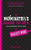 The Mominatrix's Guide to Sex