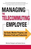 Managing the Telecommuting Employee
