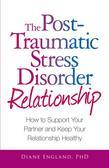 The Post Traumatic Stress Disorder Relationship: How to Support Your Partner and Keep Your Relationship Healthy