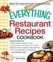 The Everything Restaurant Recipes Cookbook: Copycat recipes for Outback Steakhouse Bloomin' Onion, Long John Silver's Fish Tacos, TGI Friday's Dragonf