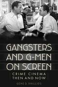 Gangsters and G-Men on Screen: Crime Cinema Then and Now