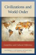 Civilizations and World Order: Geopolitics and Cultural Difference