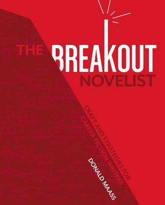 The Breakout Novelist: Craft and Strategies for Career Fiction Writers