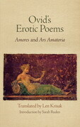 "Ovid's Erotic Poems: ""Amores"" and ""Ars Amatoria"""