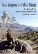 These Canyons Are Full of Ghosts: The Last of the Death Valley Prospectors