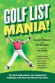 Golf List Mania!: The Most Authoritative and Opinionated Rankings of the Best and Worst of the Game