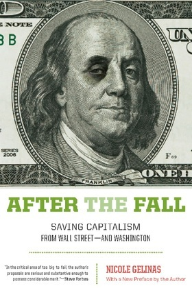 After the Fall: Saving Capitalism from Wall Street-and Washington