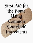 First Aid for the Home Using Common Household Ingredients