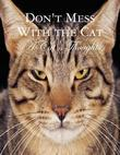 Don't Mess With the Cat - A Cat's Thoughts