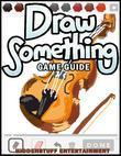 Draw Something Game Guide