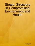 Stress, Stressors in Compromised Environment and Health
