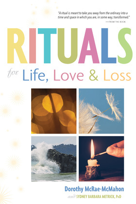 Rituals for Life, Love, and Loss