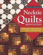 Necktie Quilts Reinvented: 16 Beautifully Traditional Projects ? Rotary Cutting Techniques