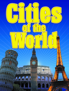 Cities Of The World - Fun Facts and Picture Guide for Children: From London to New York