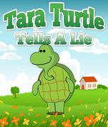 Tara Turtle Tells a Lie
