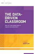 The Data-Driven Classroom: How Do I Use Student Data to Improve My Instruction? (ASCD Arias)