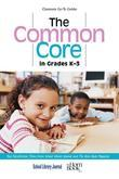 The Common Core in Grades K-3: Top Nonfiction Titles from School Library Journal and The Horn Book Magazine