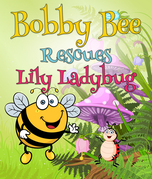 Bobby Bee Rescues Lily Ladybug: Children's Books and Bedtime Stories For Kids Ages 3-8 for Early Reading