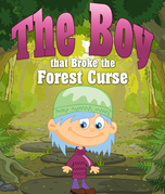 The Boy that Broke the Forest Curse: Children's Books and Bedtime Stories For Kids Ages 3-8 for Good Morals