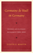 Germaine de Stael in Germany: Gender and Literary Authority (1800 1850)