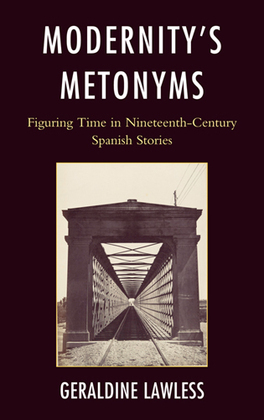 Modernity's Metonyms: Figuring Time in Nineteenth-Century Spanish Stories
