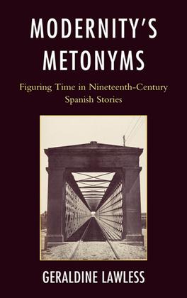 Modernity's Metonyms: Figuring Time in Nineteenth-Century Spanish Stories