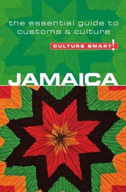 Jamaica - Culture Smart!: The Essential Guide to Customs & Culture