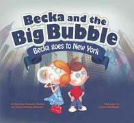 Becka and the Big Bubble - Becka goes to New York City