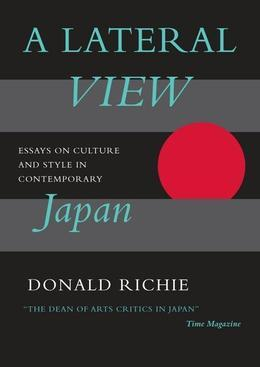 A Lateral View: Essays on Culture and Style in Contemporary Japan