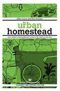 The Urban Homestead (Expanded & Revised Edition): Your Guide to Self-Sufficient Living in the Heart of the City