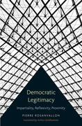 Democratic Legitimacy: Impartiality, Reflexivity, Proximity