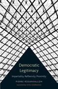 Democratic Legitimacy: Impartiality, Reflexivity, Proximity