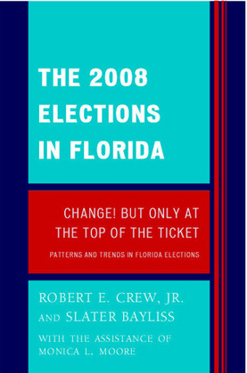 The 2008 Election in Florida: Change! But Only at the Top of the Ticket