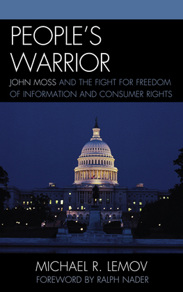 People's Warrior: John Moss and the Fight for Freedom of Information and Consumer Rights