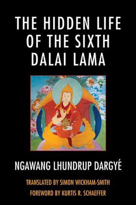 The Hidden Life of the Sixth Dalai Lama
