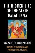 The Hidden Life of the Sixth Dalai Lama