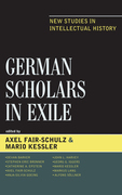 German Scholars in Exile: New Studies in Intellectual History