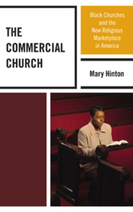 The Commercial Church: Black Churches and the New Religious Marketplace in America