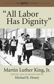 &quot;All Labor Has Dignity&quot;