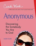 Anonymous - Women's Bible Study Leader Guide: Discovering the Somebody You Are to God