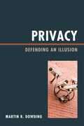 Privacy: Defending an Illusion