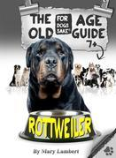 The Rottweiler Old Age Care Guide 7+