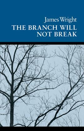 The Branch Will Not Break: Poems