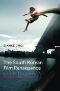 The South Korean Film Renaissance: Local Hitmakers, Global Provocateurs
