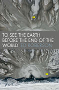 To See the Earth Before the End of the World
