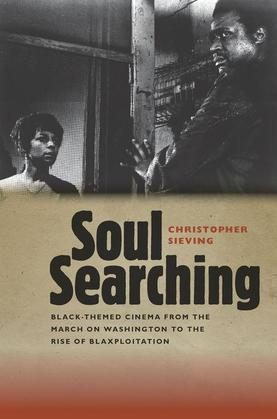 Soul Searching: Black-Themed Cinema from the March on Washington to the Rise of Blaxploitation